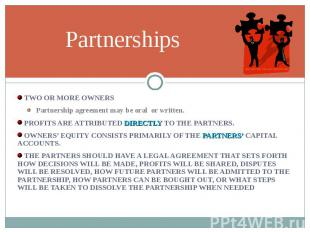 TWO OR MORE OWNERS TWO OR MORE OWNERS Partnership agreement may be oral or writt
