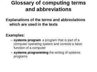Glossary of computing terms and abbreviations Explanations of the terms and abbr