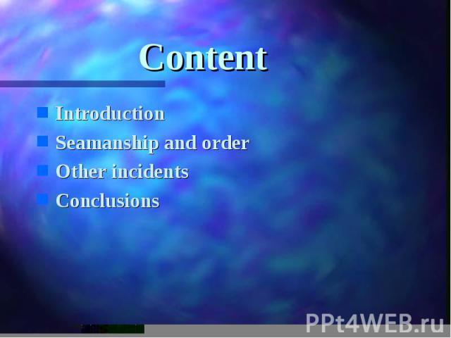 Content Introduction Seamanship and order Other incidents Conclusions