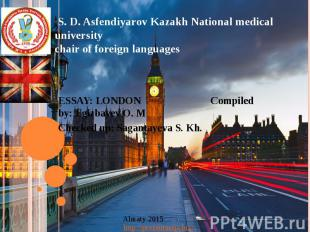 S. D. Asfendiyarov Kazakh National medical university chair of foreign languages