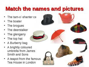 The tam-o'-shanter cap The tam-o'-shanter cap The boater The brogues The deersta