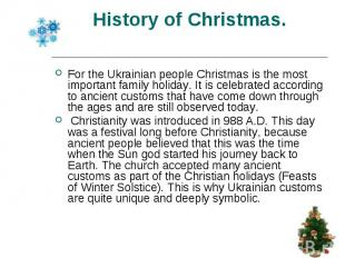 For the Ukrainian people Christmas is the most important family holiday. It is c