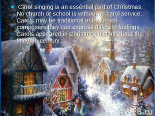 Carol singing is an essential part of Christmas. No church or school is without
