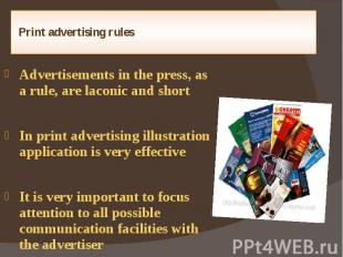 Print advertising rules Advertisements in the press, as a rule, are laconic and