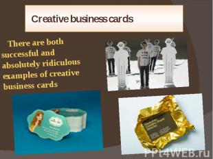 Creative business cards There are both successful and absolutely ridiculous exam