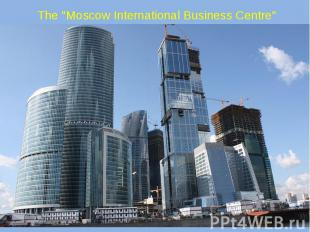 "The ""Moscow International Business Centre"""