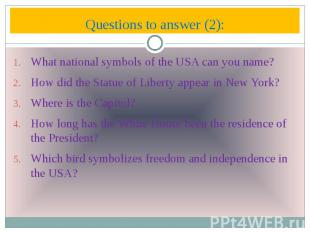 Questions to answer (2): What national symbols of the USA can you name? How did