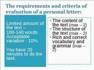 Limited amount of the text – 100-140 words. Acceptable variation - 10%. You have