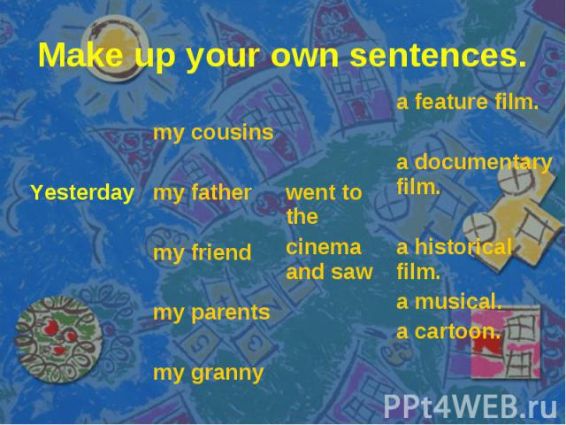Make up your own sentences.