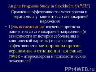 Angina Prognosis Study in Stockholm (APSIS) Angina Prognosis Study in Stockholm