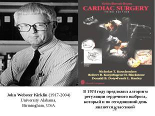 John Webster Kirklin (1917-2004) University Alabama, Birmingham,USA