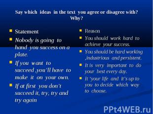 Say which ideas in the text you agree or disagree with? Why? Statement Nobody is