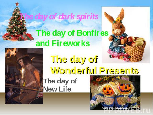 The day of dark spirits