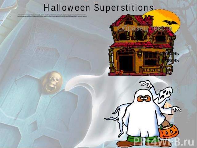 Halloween Superstitions In Scotland, fortune-tellers recommended that an eligible young woman name a hazelnut for each of her suitors and then toss the nuts into the fireplace. The nut that burned to ashes rather than popping or exploding, the story…