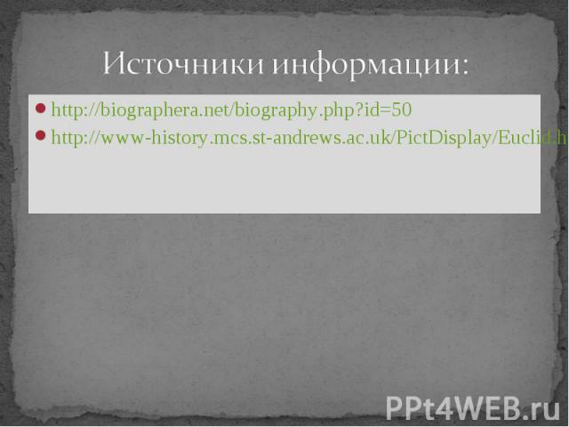 http://biographera.net/biography.php?id=50 http://biographera.net/biography.php?id=50 http://www-history.mcs.st-andrews.ac.uk/PictDisplay/Euclid.html