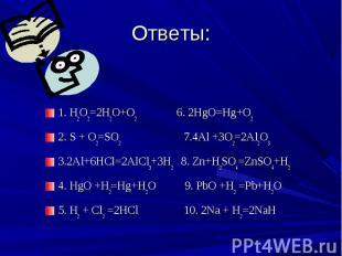 1. H2O2=2H2O+O2 6. 2HgO=Hg+O2 1. H2O2=2H2O+O2 6. 2HgO=Hg+O2 2. S + O2=SO2 7.4Al