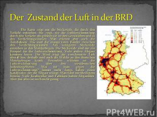 Die Karte zeigt nur die Stickoxide, die durch den Verkehr entstehen. Sie zeigt,