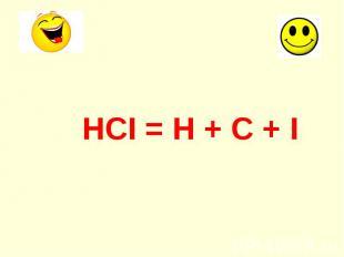 HCI = H + C + I