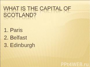 1. Paris 2. Belfast 3. Edinburgh