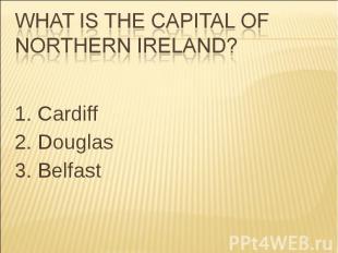 1. Cardiff 2. Douglas 3. Belfast