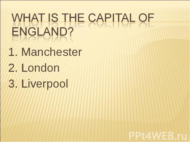 1. Manchester 2. London 3. Liverpool
