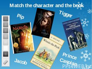 Match the character and the book Match the character and the book