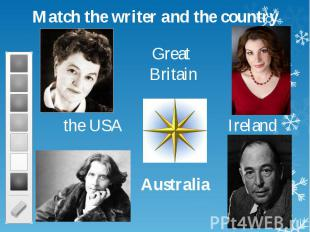 Match the writer and the country Match the writer and the country