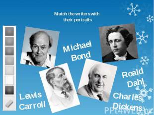 Match the writers with Match the writers with their portraits