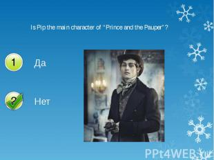 """Is Pip the main character of """"Prince and the Pauper""""? Is Pip the main character"""