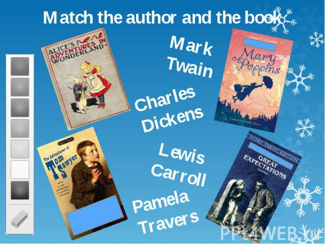 Match the author and the book Match the author and the book