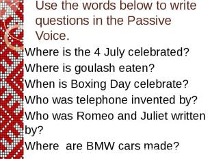 Where is the 4 July celebrated? Where is goulash eaten? When is Boxing Day celeb