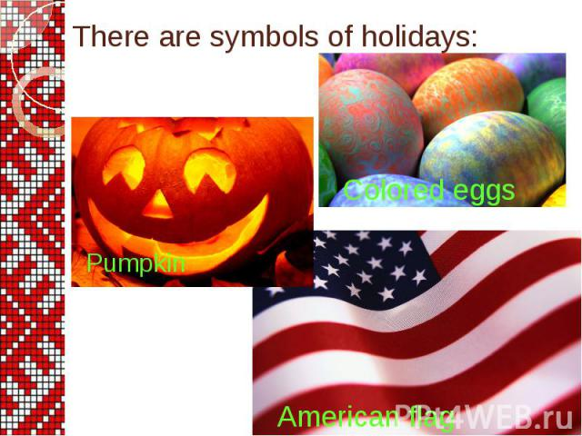 There are symbols of holidays: Pumpkin