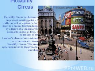 Piccadilly Circus Piccadilly Circus has become an important meeting point – for