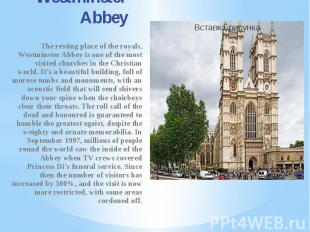 Westminster Abbey The resting place of the royals, Westminster Abbey is one of t