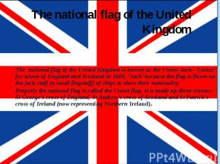 The national flag of the United Kingdom The national flag of the United Kingdom