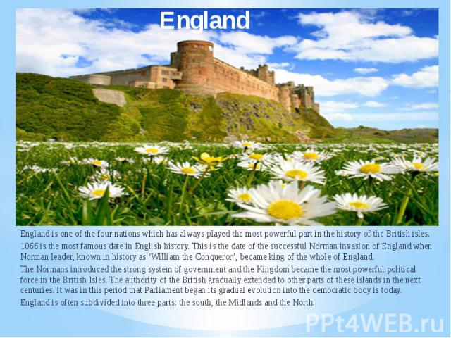 England is one of the four nations which has always played the most powerful part in the history of the British isles. 1066 is the most famous date in English history. This is the date of the successful Norman invasion of England when Norman leader,…