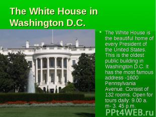 The White House is the beautiful home of every President of the United States. T