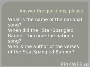 Answer the questions, please: What is the name of the national song? When did th