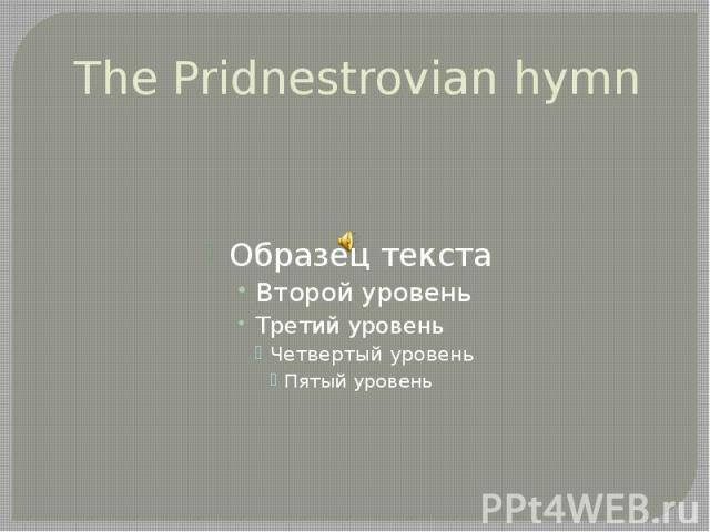 The Pridnestrovian hymn