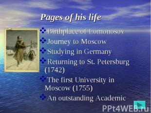 Birthplace of Lomonosov Birthplace of Lomonosov Journey to Moscow Studying in Ge