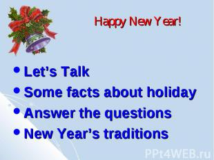 Happy New Year! Let's Talk Some facts about holiday Answer the questions New Yea