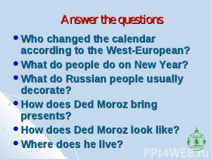 Answer the questions Who changed the calendar according to the West-European? Wh