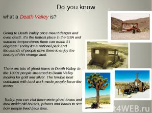 Do you know what a Death Valley is? Going to Death Valley once meant danger and