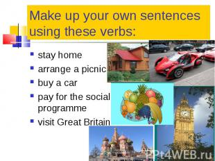 stay home stay home arrange a picnic buy a car pay for the social programme visi