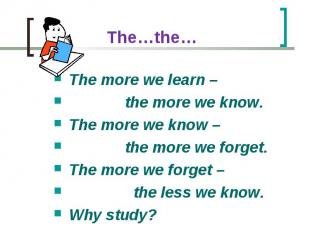 The more we learn – The more we learn – the more we know. The more we know – the