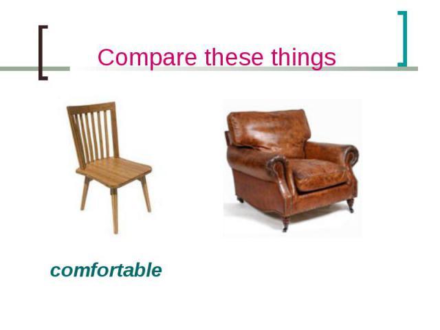 comfortable comfortable