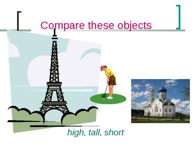 high, tall, short high, tall, short
