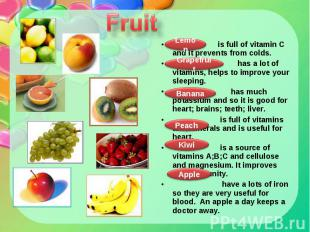 is full of vitamin C and it prevents from colds. is full of vitamin C and it pre