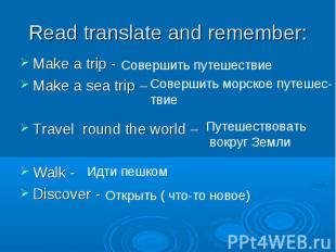 Make a trip - Make a trip - Make a sea trip – Travel round the world – Walk - Di