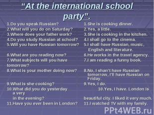 """At the international school party"". 1.Do you speak Russian? 1.She is cooking di"